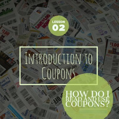 How Do I Read And Use Coupons Correctly: How To Coupon Quick Start Guide Lesson Two