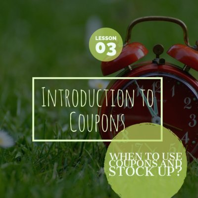 When To Use Coupons And Stock Up: Quick Start Guide To Couponing Lesson Three