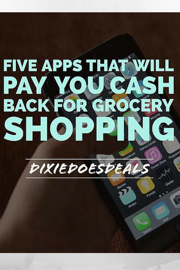 Get Paid To Shop: Five Best Grocery Cash Back Apps  Dixie Does Deals