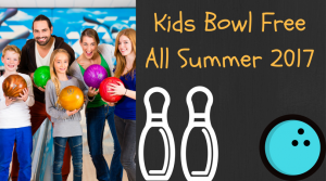 Kid's Bowl Free All Summer Long 2017