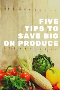 Five Tips to Save Money on Fresh Produce