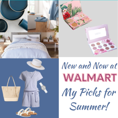 Check out what is New & Now for Summer at Walmart!